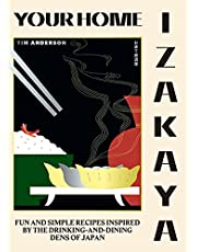 Your Home Izakaya: Fun and Simple Recipes Inspired by the Drinking-and-Dining Dens of Japan