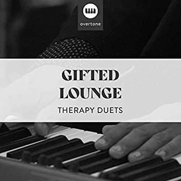 Gifted Lounge Therapy Duets