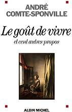 Livres Le Goût de vivre : et cent autres propos PDF
