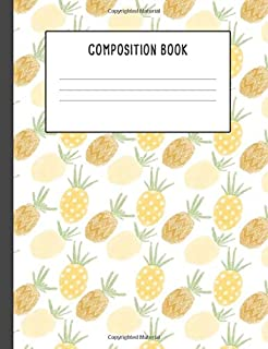 Composition Book: Pineapple Notebook, 200 pages College ruled, Back to School (7.44 x 9.69)