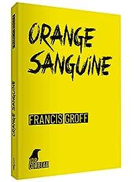 Orange sanguine par Francis Groff