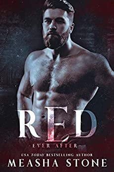 Red: A Dark Romance Red Riding Hood Retelling (Ever After Book 3) by [Measha Stone]