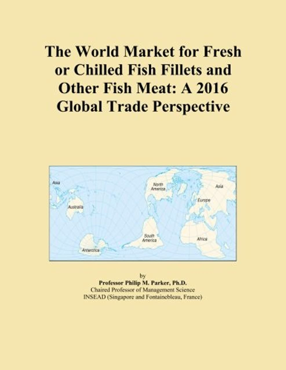 以内に特許キャッシュThe World Market for Fresh or Chilled Fish Fillets and Other Fish Meat: A 2016 Global Trade Perspective