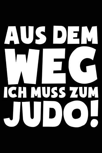 Ich muss zum Judo: Notizbuch für Judoka Judo-Fan Judo-Kämpfer