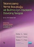 Tikanircasina Yeme Bozuklugu ve Bulimia Icin Diyalektik Davranis Terapisi - Dialectical Behavior Therapy for Binge Eating and Bulimia