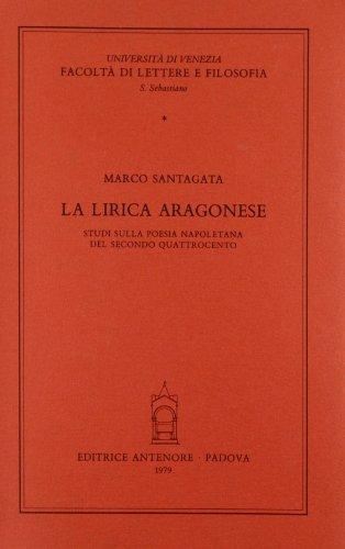 La lirica aragonese. Studi sulla poesia napoletana del secondo Quattrocento