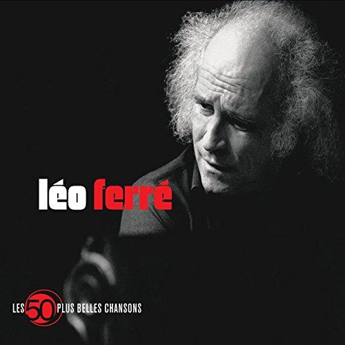 Les 50 Plus Belles Chansons de Léo Ferré