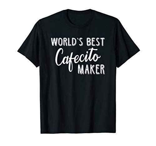Funny Coffee Lover Worlds Best Cafecito Maker Bilingual T-Shirt