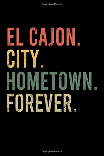 El Cajon City Hometown Forever Notebook: Cornell Notes Journal - 6 x 9, 120 Pages, Birthday Gift for Citizen, Black Matte Finish