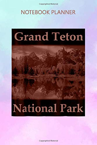 Notebook Planner Yellow House Outlet Grand Teton National Park: Over 100 Pages, Do It All, Daily Journal, 6x9 inch, Mom, Personalized, Passion, Goal