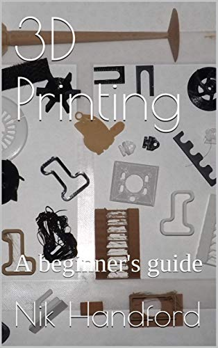3D Printing: A beginner's guide