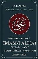 Müminlerin Efendisi Imam - i Ali - Imamet - Hilafet Gadir Hum; Kitab - i Lem