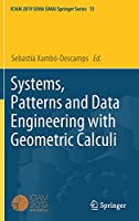 Systems, Patterns and Data Engineering with Geometric Calculi: Proceedings of a Mini-Symposium held at ICIAM-2019 (SEMA SIMAI Springer Series, 13)