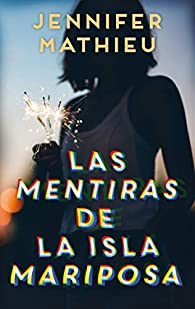 Las mentiras de la isla Mariposa par Jennifer Mathieu
