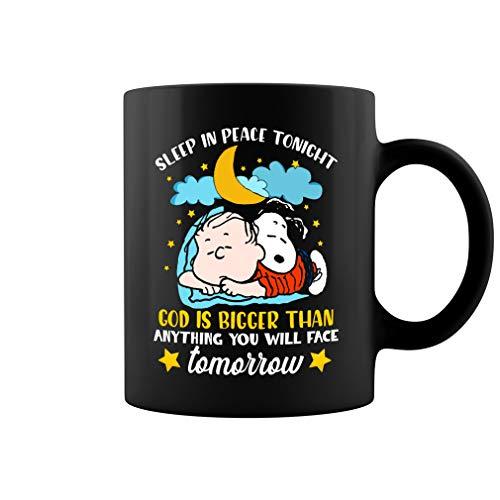 Taza de café de cerámica con texto en inglés 'Sleep in Peace Tonight God is Bigger Than Anything You Will Face Quotes Inspirational Snoopy Lovers' (negro, 11 oz)