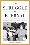 The Struggle Is Eternal: Gloria Richardson and Black Liberation (Civil Rights and Struggle)