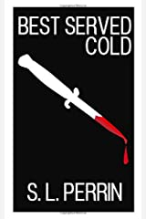 BEST SERVED COLD Paperback