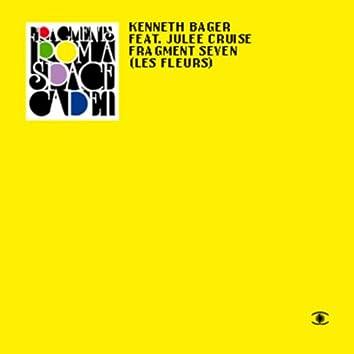 Fragment 7 - Les Fleurs