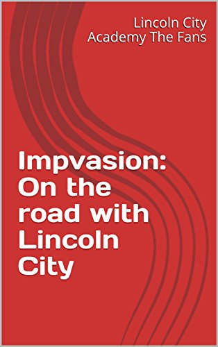 Impvasion: On the road with Lincoln City