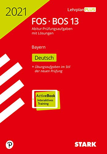 STARK Abiturprüfung FOS/BOS Bayern 2021 - Deutsch 13. Klasse: Buch + ActiveBook