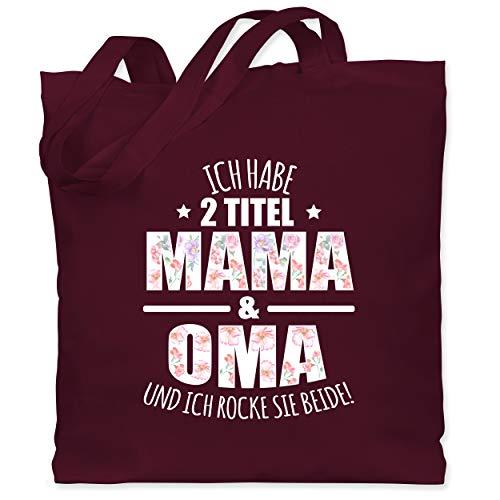 Shirtracer Oma - Ich habe 2 Titel Mama & Oma und ich rocke sie beide! - Blumen - Unisize - Bordeauxrot - Spruch - WM101 - Stoffbeutel aus Baumwolle Jutebeutel lange Henkel