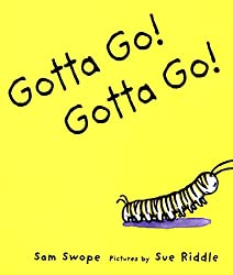 Gotta Go! Gotta Go! by Sam Swope, illustrated by Sue Riddle