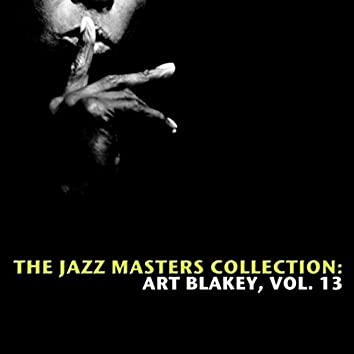 The Jazz Masters Collection: Art Blakey, Vol. 13