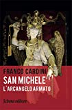 San Michele. L'arcangelo armato