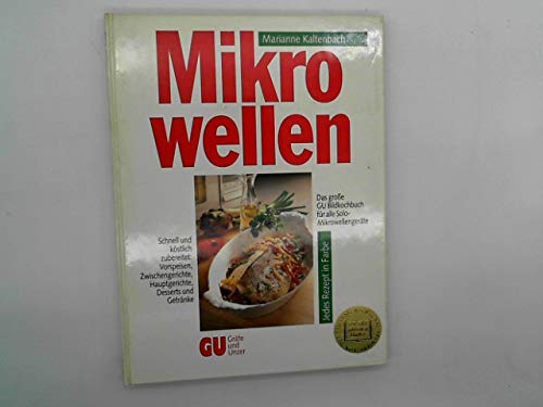 Mikrowellen. Das große GU Bildkochbuch für alle Mikrowellengeräte