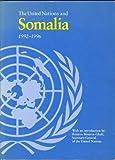 The United Nations & Somalia, 1992-1996 (The United...