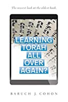Learning Torah All over Again?: The Newest Look at the Oldest Book