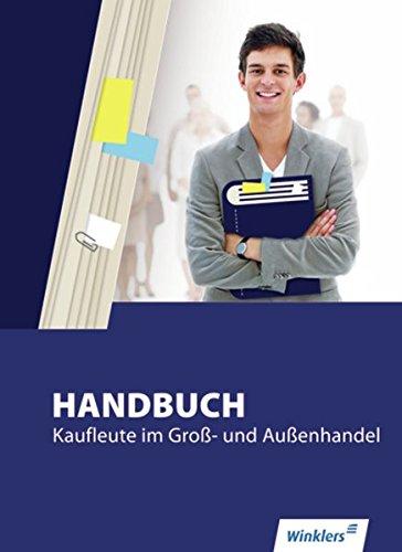Handbuch für Kaufleute im Groß- und Außenhandel: Handbuch Kaufleute im Groß- und Außenhandel: Schülerband