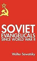 Soviet Evangelicals since World War II