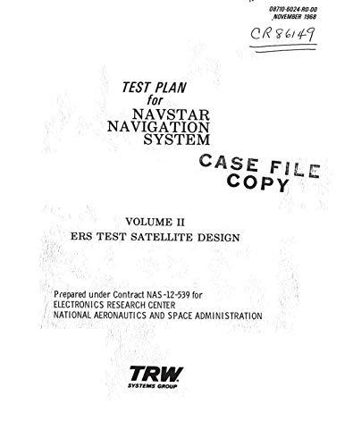 Test plan for NAVSTAR navigation system. Volume 2 - ERS test satellite design (English Edition)