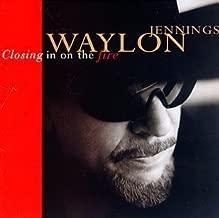 Closing in on the Fire by Waylon Jennings