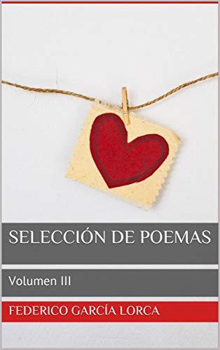 Selección de Poemas: Volumen III eBook: García Lorca, Federico ...