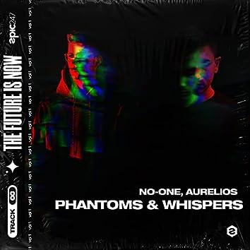 Phantoms & Whispers