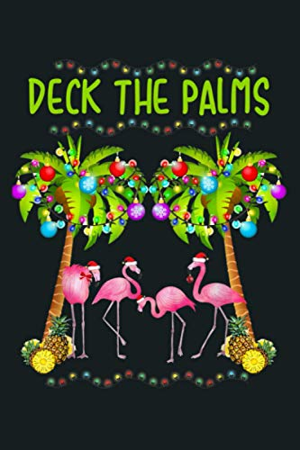 Deck The Palms Merry Flamingo Christmas Funny: Notebook Planner -6x9 inch Daily Planner Journal, To Do List Notebook, Daily Organizer, 114 Pages