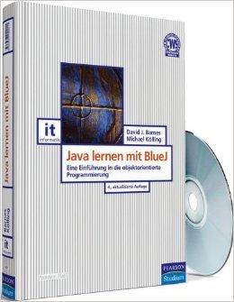 Java lernen mit BlueJ: Eine EinfŸhrung in die objektorientierte Programmierung (Pearson Studium - IT) ( 1. Februar 2009 )