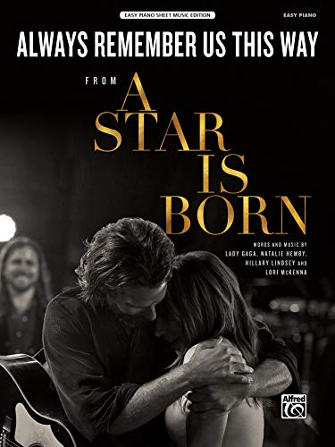 Always Remember Us This Way: Easy Piano: From a Star Is Born: Easy Piano Sheet Music Edition