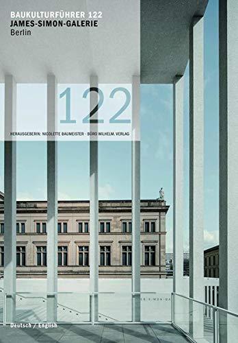 Baukulturführer 122 James-Simon-Galerie Berlin: Architekten: David Chipperfield Architects Berlin