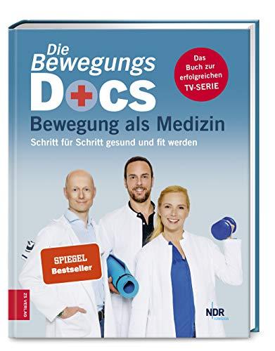 Die Bewegungs-Docs - Bewegung als Medizin: Schritt für Schritt gesund und fit werden