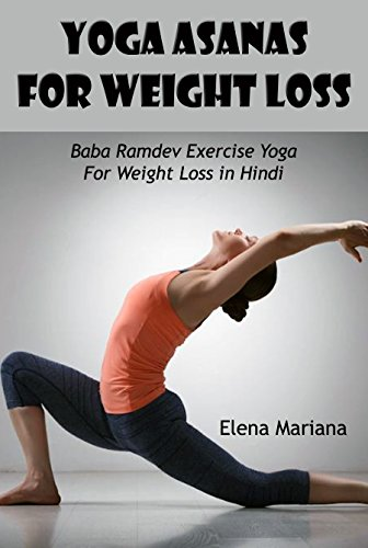Yoga Asanas For Weight Loss Baba Ramdev Exercise Yoga For Weight Loss In Hindi Kindle Edition By Mariana Elena Health Fitness Dieting Kindle Ebooks Amazon Com
