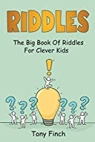 Riddles: The big book of riddles for clever kids