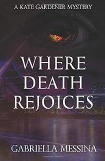 Where Death Rejoices (Kate Gardener Mysteries)
