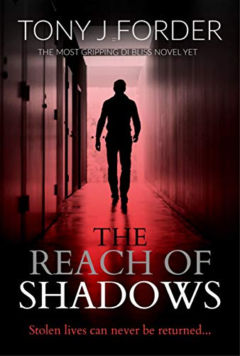 The Reach of Shadows (DI Bliss Book 4) by [Tony J. Forder]