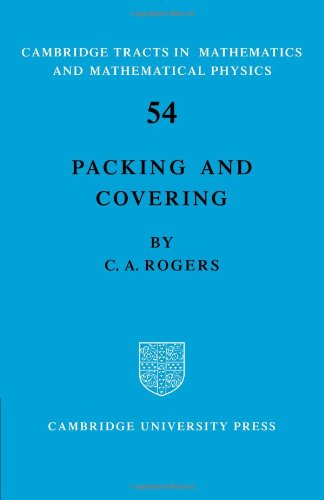 Packing and Covering (Cambridge Tracts in Mathematics and Mathemtical Physics, Band 54)