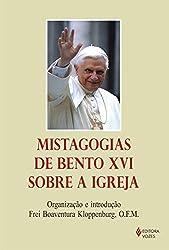 Mistagogias de Bento XVI Sobre a Igreja