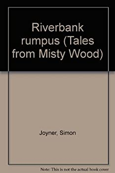 Paperback Riverbank rumpus (Tales from Misty Wood) Book