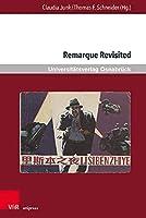 Remarque Revisited: Beitrage Zu Erich Maria Remarque Und Zur Kriegsliteratur (Krieg Und Literatur)